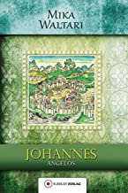 Johannes Angelos: Sein Tagebuch von der Eroberung Konstantinopels im Jahre 1453 am Ende des Zeitalters Christi (Mika Waltaris historische Romane 5) (German Edition)