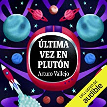 Última vez en Plutón [Last Time on Pluto]