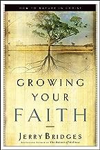 Growing Your Faith by Jerry Bridges (28-Jan-2004) Paperback