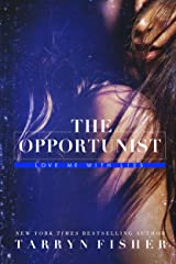 The Opportunist (Love Me With Lies Book 1) Kindle Edition