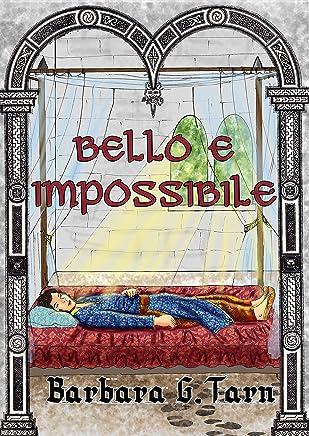 Bello e Impossibile