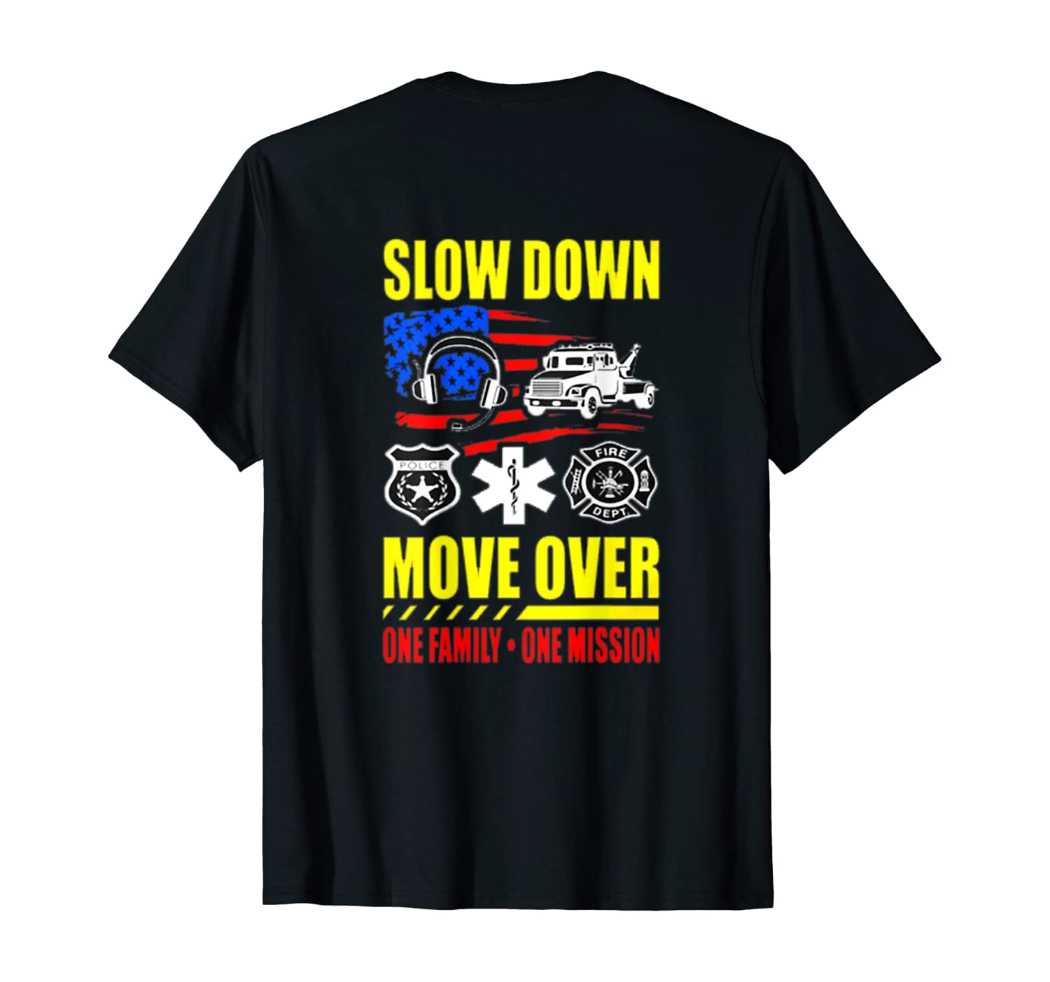 Slow Down Move Over - One Family One Mission T-shirt