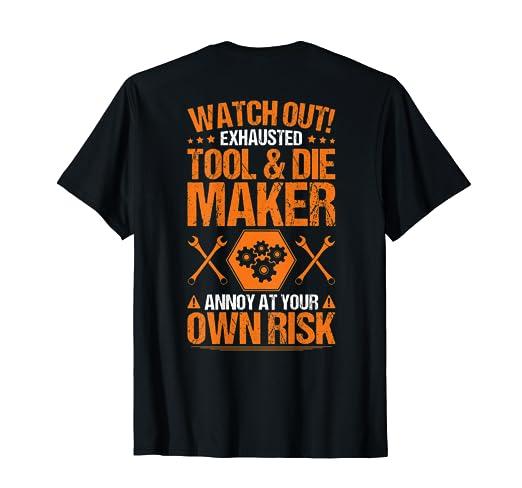 Amazon com: Tool & Die Maker T-Shirt Own Risk Toolmaker