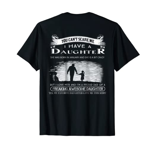 Amazon com: You Can't Scare Me I Have A Daughter Back Size T