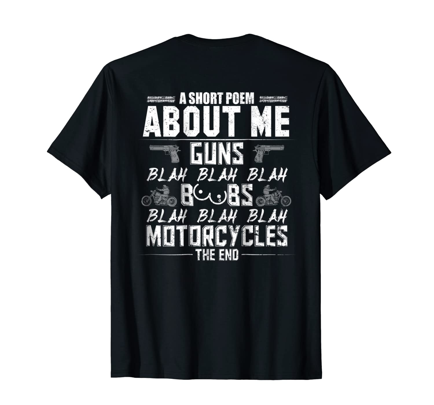 A Short Poem About Me Gun Motorcycles The End Shirts