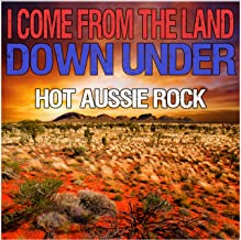 I Come from the Land Down Under: Hot Aussie Rock