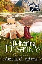 Delivering Destiny (River's End Ranch Book 23)