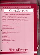 Prentice Hall World History, Connections to Today, 4-Volume Set of Core Support Books, Unit 5 to Unit 8 [Chapters 18 to 37] (Includes Section QUIZZES, chapter QUIZZES, chapter TESTS, and ANSWER KEYS)