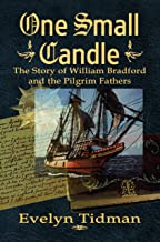 ONE SMALL CANDLE, The Story of William Bradford and the Pilgrim Fathers (English Edition)
