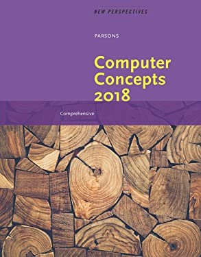 New Perspectives on Computer Concepts 2018: Comprehensive