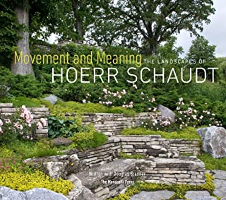 Movement And Meaning The Landscapes Of Hoerr Schaudt The Monacelli P Schaudt Hoerr Brenner Douglas Booth Laurence 9781580934749 Amazon Com Books
