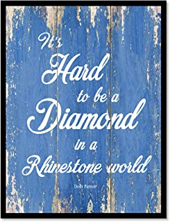It's Hard To Be A Diamond In A Rhinestone World Dolly Parton Quote Saying Canvas Print Home Decor Wall Art Gift Ideas, Black Frame, Blue, 7