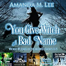 You Give Witch a Bad Name: Wicked Witches of the Midwest, Shorts 11-15