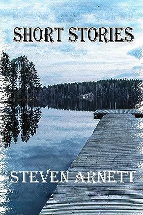 The Short Stories of Steven Arnett (English Edition)