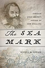 The Sea Mark: Captain John Smith's Voyage to New England Kindle Edition