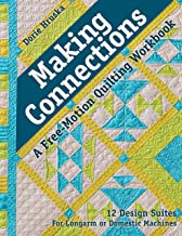Making Connections―A Free-Motion Quilting Workbook: 12 Design Suites - For Longarm or Domestic Machines