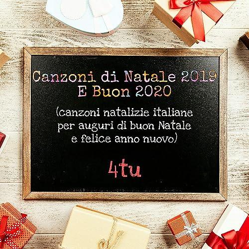 Canzoni Di Natale 2019 E Buon 2020 Canzoni Natalizie Italiane Per
