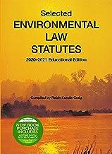 Selected Environmental Law Statutes, 2020-2021 Educational Edition (Selected Statutes)