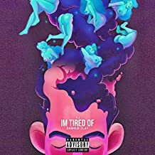Im Tired Of [Explicit]