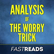 Analysis: The Worry Trick: With Key Takeaways & Review