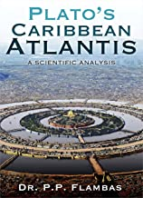Plato's Caribbean Atlantis: A Scientific Analysis (English Edition)