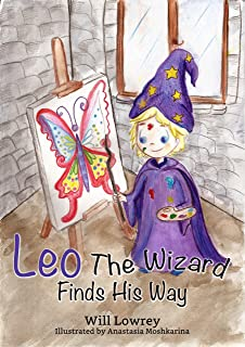 Children's Book: Leo The Wizard Finds His Way