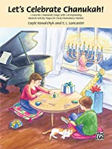 Let's Celebrate Chanukah!: 2 Favorite Chanukah Songs with Corresponding Musical Activity Pages for Early Elementary Pianists