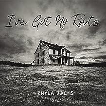 I've Got No Roots