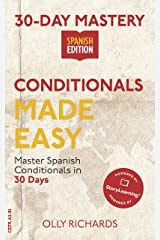 30-Day Mastery: Conditionals Made Easy: Master Spanish Conditionals in 30 Days (30-Day Mastery | Spanish Edition) Kindle Edition