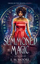 Summoned By Magic (Order of the Akasha Book 1)