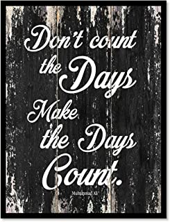 Don't Count The Days Make The Days Count Muhammad Ali Motivation Quote Saying Canvas Print Home Decor Wall Art Gift Ideas, Black Frame, Black, 13