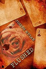 Flushed: A Novel Kindle Edition
