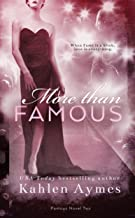 More Than Famous, Famous Novel #2: A Sexy, Hollywood Romance! (The Famous Novels)