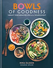 Bowls of Goodness: Vibrant Vegetarian Recipes Full of Nourishment (English Edition)