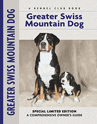 Greater Swiss Mountain Dog Comprehensive Owner S Guide