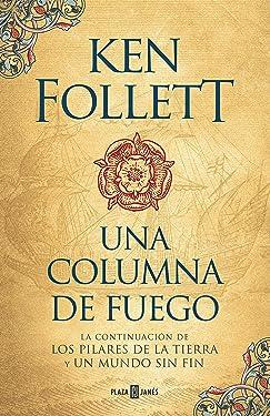 Una columna de fuego (Saga Los pilares de la Tierra 3) (Spanish Edition)