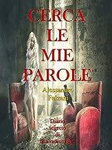 CERCA LE MIE PAROLE: Diario segreto di una Radium Girl (Italian Edition)