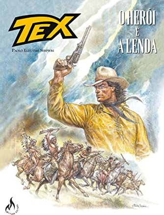 Tex Graphic Novel. O Herói e a Lenda - Volume 1