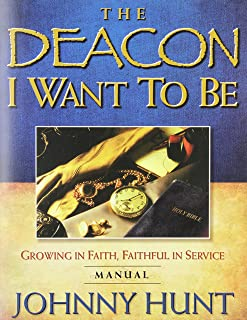 The Deacon I Want to Be: Growing in Faith, Faithful in Service; Member Book