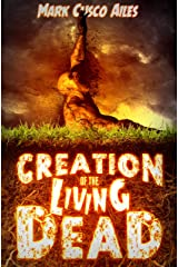 Creation of the Living Dead (The Z-Day Trilogy Book 0) Kindle Edition