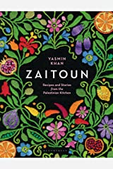 Zaitoun: Recipes and Stories from the Palestinian Kitchen Kindle Edition