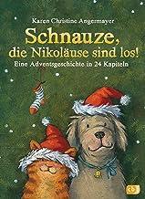 Schnauze, die Nikoläuse sind los: Eine Adventsgeschichte in 24 Kapiteln - Mit perforierten Seiten zum Auftrennen (Die Schn...