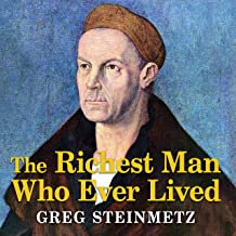 The Richest Man Who Ever Lived: The Life and Times of Jacob Fugger