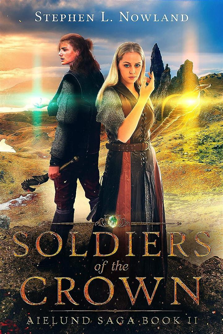 十億貫通する北へSoldiers of the Crown (The Aielund Saga Book 2) (English Edition)