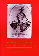 William Bartram on the Southeastern Indians (Indians of the Southeast)