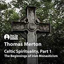 Celtic Spirituality: The Beginnings of Irish Monasticism