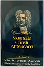 Magnalia Christi Americana, Books I and II (The John Harvard Library) (Bks. 1 & 2)
