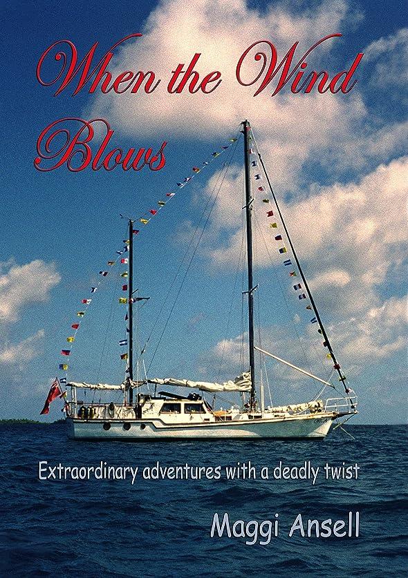 強化する適合する商品When the Wind Blows: Extraordinary adventures with a deadly twist (English Edition)