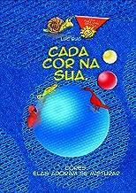 Cada cor na sua.: Cores. Elas adoram se misturar. (Luc Bug - Pop-up interativos KInDLe Kids'Book Creator Livro 3) (Portuguese Edition)
