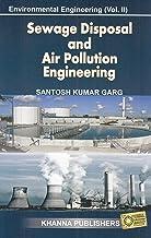 Environmental Engineering Sewage Waste Disposal and Air Pollution Engineering - Vol.2